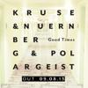 Kruse & Nuernberg & Polargeist - Good Times (Zoo#Clique Remix) PREVIEW