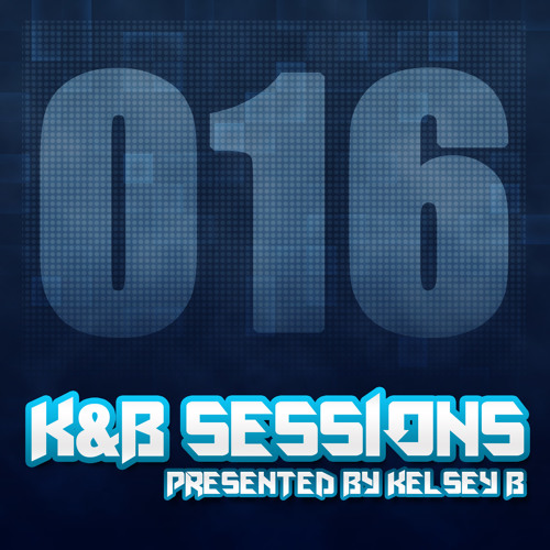 K&B Sessions - 016 [FREE DOWNLOAD]