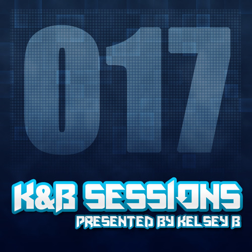 K&B Sessions - 017 [FREE DOWNLOAD]