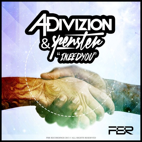 I Need You by A-Divizion & Spenster