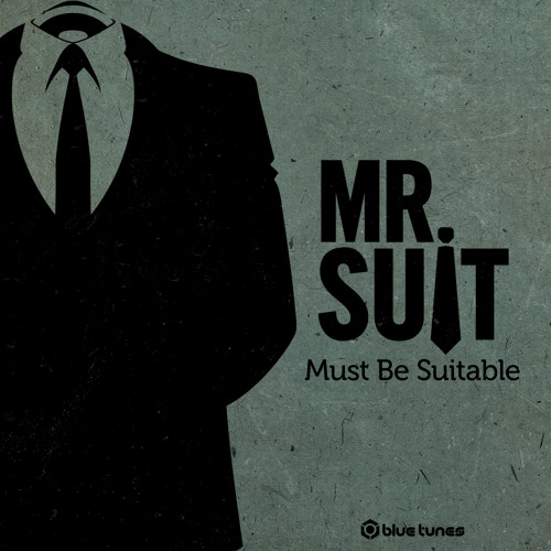 Mr Suit - Must Be Suitable EP Teaser
