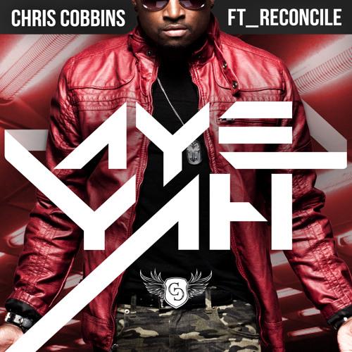 Chris Cobbins - Aye Yah (feat. Reconcile)