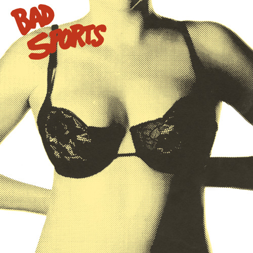 BAD SPORTS - Get You