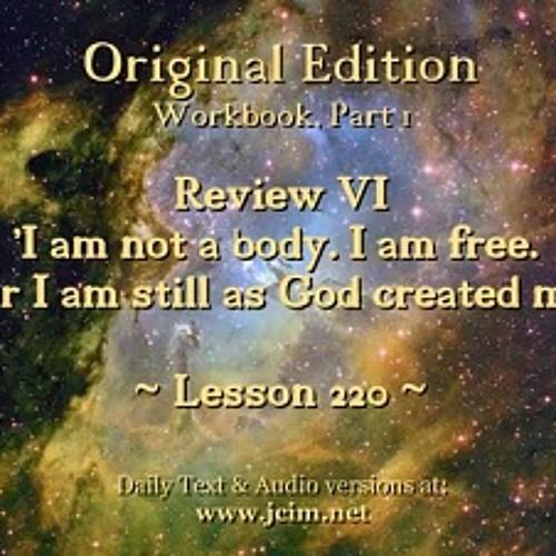ACIM LESSON 220 AUDIO Review VI – L200 ♫ ♪ ♫
