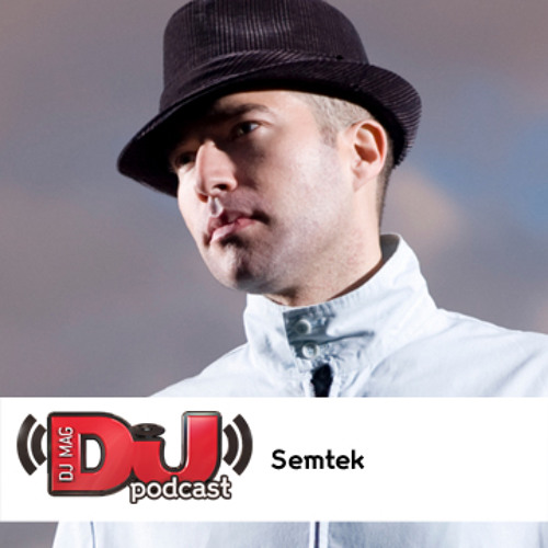 DJ Weekly Podcast: Semtek