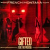 Download French Montana - Gifted (Feat. The Weeknd) Mp3