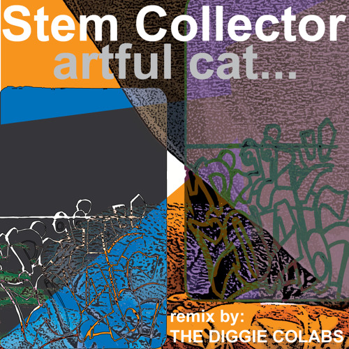Stem Collector - The Artful Cat (The Diggie Colabs Remix)