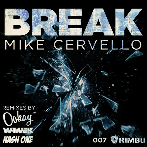 Mike Cervello - Break (Ookay Remix) - OUT NOW!