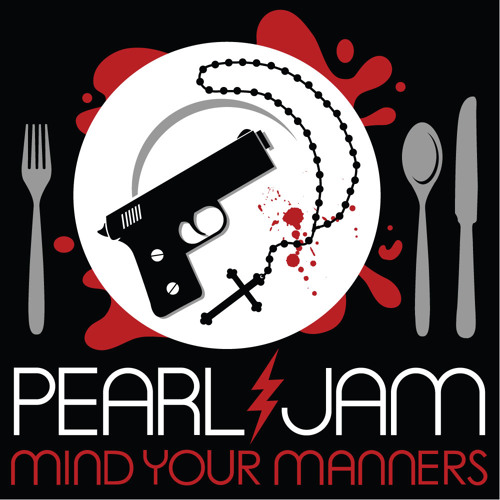 Mind Your Manners - Pearl Jam