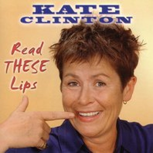 Kate Clinton   Read These Lips