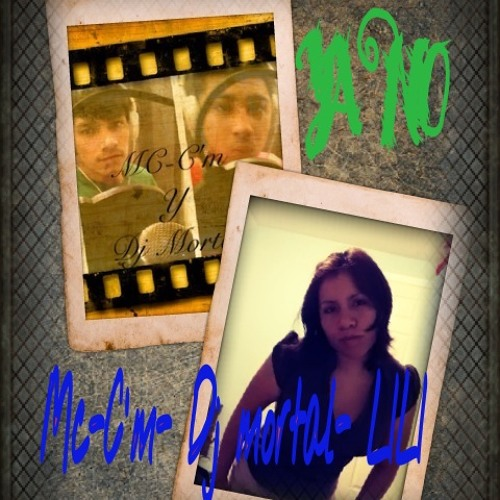 YA NO mc-C'm & Dj Mortal & LiLi ((Cuartito Blanko))