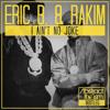 Eric B & Rakim - I Ain't No Joke (Abstract The Ism BOOTLEG) [FREE DOWNLOAD]