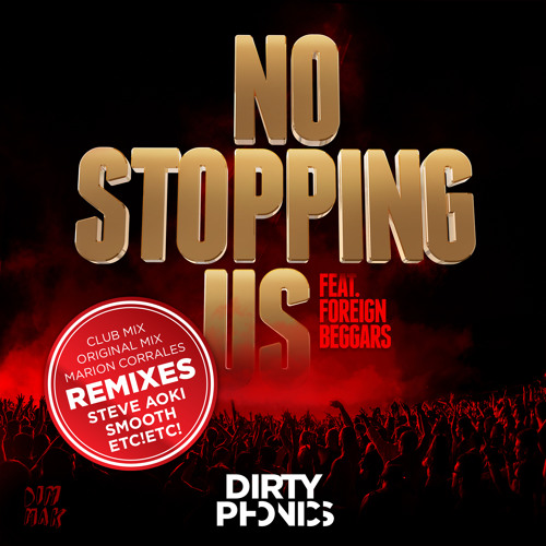 3.Dirtyphonics Ft. Foreign Beggars - No Stopping Us (Steve Aoki Remix) (Preview)