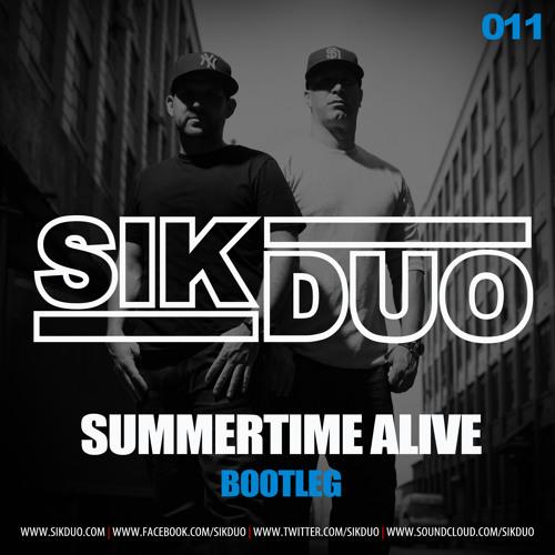 Summer Time Alive (SikDuo Mash Up)
