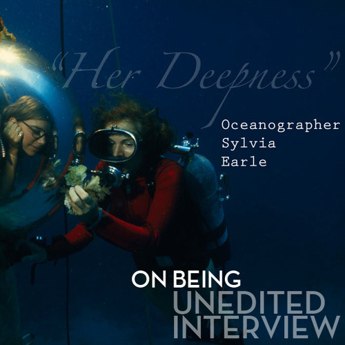 [Unedited] Sylvia Earle with Krista Tippett