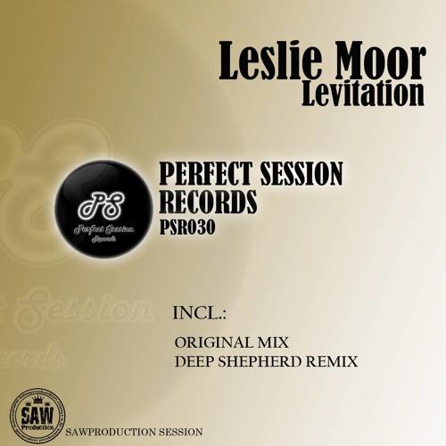 Leslie Moor - Levitation (Original Mix) - Perfect Session Records