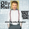 Right Place Right Time (Olly Murs cover)