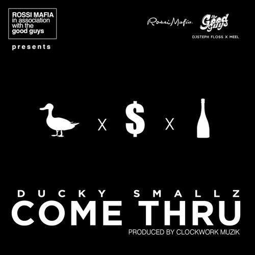 Ducky Smallz - Come Thru (The Good Guys Exclusive)