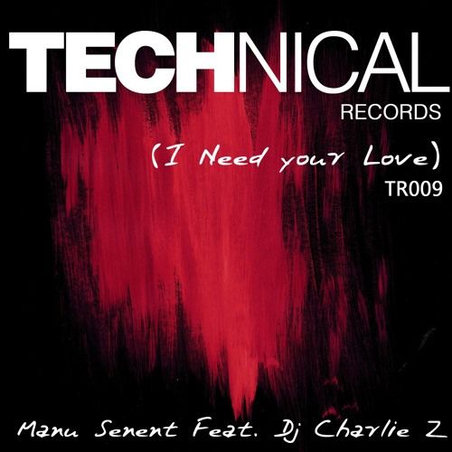 Manu Senent Feat. Dj Charlie Z - I Need Your Love (Original vocal mix)