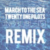 Twenty One Pilots - March To The Sea (iND3LiBLE[S] Remix)