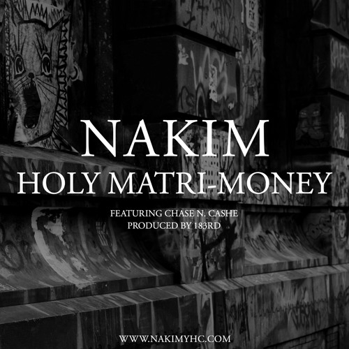 NAKIM feat. Chase N. Cashe - Holy Matri-Money (Prod. By 183rd)