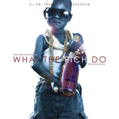 DJ OBI, SDC & POE: What The Rich Do