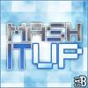 MASH_IT_UP [FREE DL!]