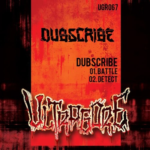 Dubscribe - Detect [Out Now on Ultragore Recordings]
