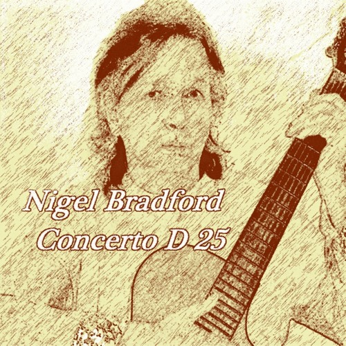 Guitar Concerto D 25(Orginal Compostion) By Nigel Bradford.