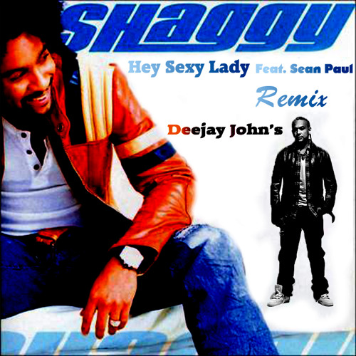 Hey sexy lady by shaggy
