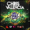 Chris Valencia Brazil Takeover 2013 Promo Mix