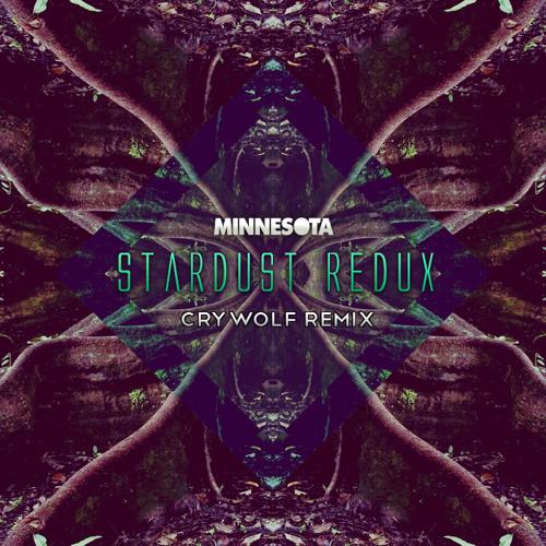 Stardust Redux by Minnesota (Crywolf Remix)