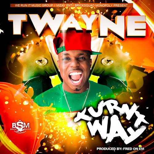 T-wayne - Turnt Way (Prod By Fredonem)