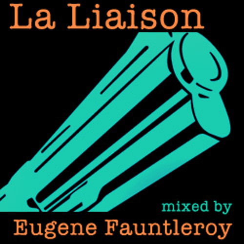La Liaison mixed by Eugene Fauntleroy