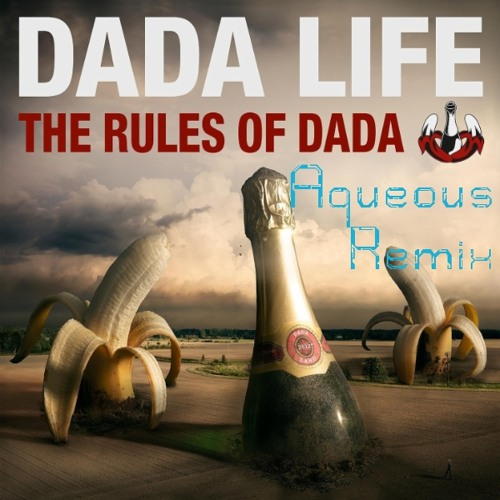 Feed The Dada(Aqueous Rules Of Dada Competition Remix)