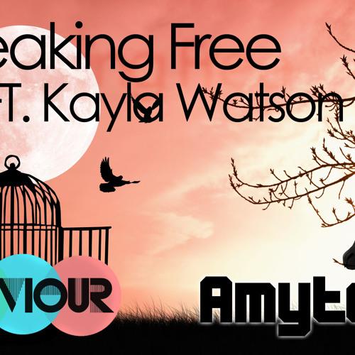 Amyte & Saviour - Breaking Free (ft. Kayla Watson) [FREE DOWNLOAD]