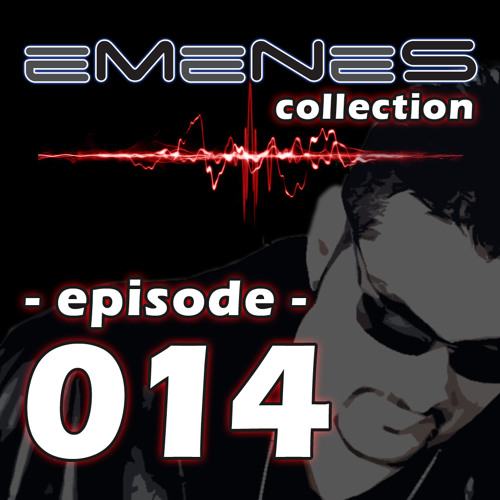 Episode 014 - Emenes Collection [DESI FIXX]