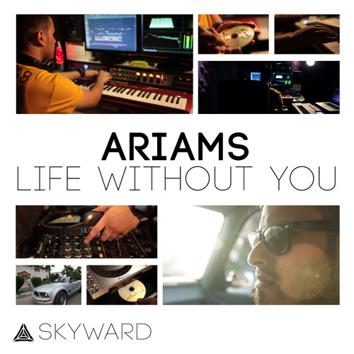 Ariams - Life Without You