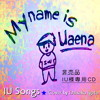 """""""My name is Uaena""""  ~The collection of IU cover songs by Daisaku Igata"""
