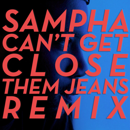 Sampha-Can't Get Close (Them Jeans Remix)