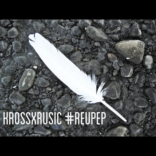 KROSSXRUSIC #REUPEP