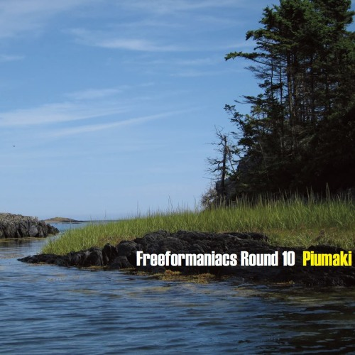 Piumaki @ Freeformaniacs Round 10 (18/07/2013)