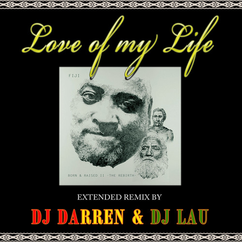 FIJI LOVE OF MY LIFE-DJDARREN feat DJLAU EXTENDED rmx- Output