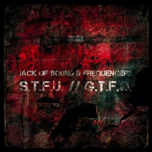 Jack of Sound & Frequencerz - S.T.F.U.