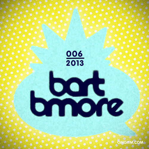 OMGITM Supermix 06 2013 - By BART B MORE