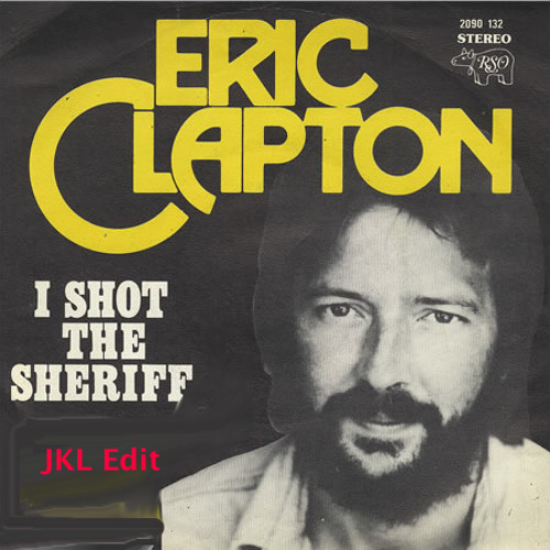 I Shot The Sheriff (JKL EDIT)
