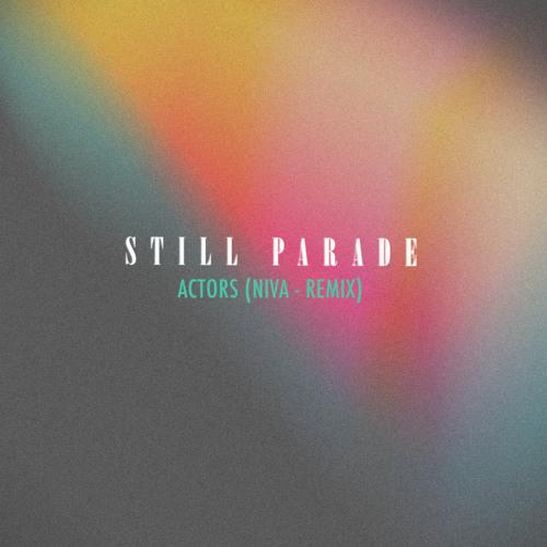 Still Parade - Actors (Niva Remix)