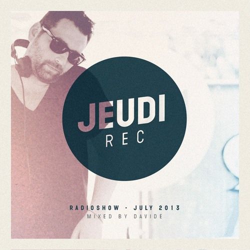 JEUDI Records RadioShow - July 2013 - Mixed by Davidé