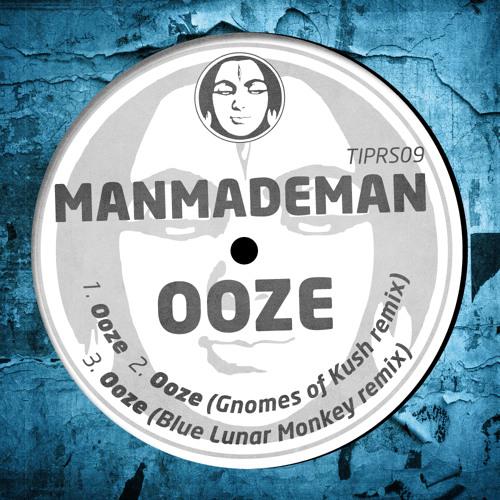 ManMadeMan - Ooze