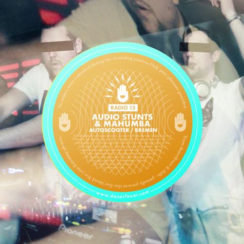 Dauerfeuer Radio 13 - audio stunts & mahumba
